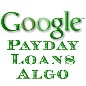 New Google Payday Loans Algo Update Coming Soon