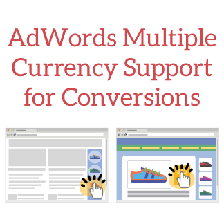 Google AdWords Adding Multiple Currency Support for Conversions