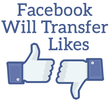 Facebook Will Transfer Likes from Fan Pages to Official Page Without Owner's Permission