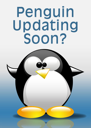 Is Google Penguin Finally About to Update?