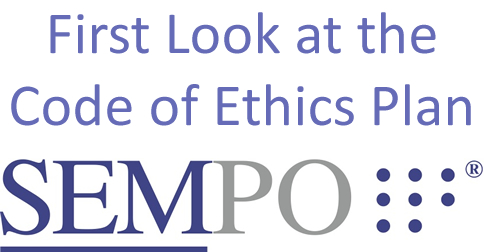 First Look Into SEMPO's Code of Ethics Plans