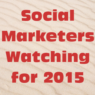 What Social Marketers Should Be Watching for 2015