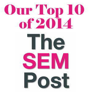 Our Top Ten The SEM Post News Stories of 2014