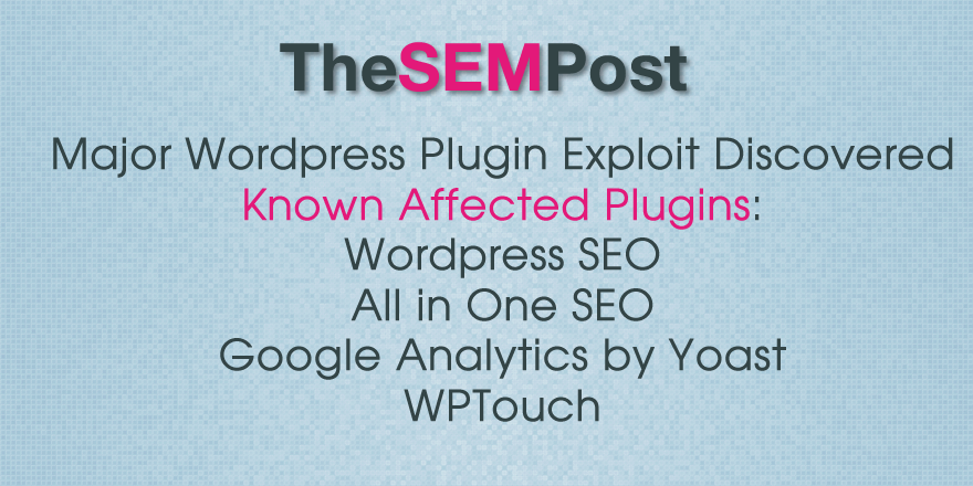 Many WordPress Plugins With XSS Exploit, WordPress SEO, All in One SEO & Google Analytics by Yoast Affected