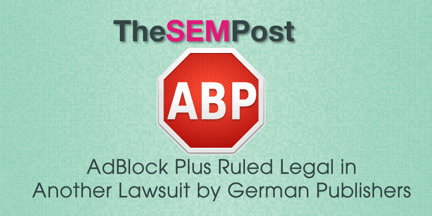 Adblock Plus Wins Another Case Supporting Legal Use in Germany