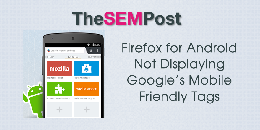 Firefox for Android Not Displaying Mobile Friendly Tags