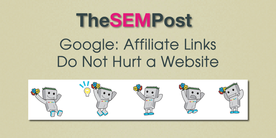 Google: Affiliate Links Do Not Hurt a Website
