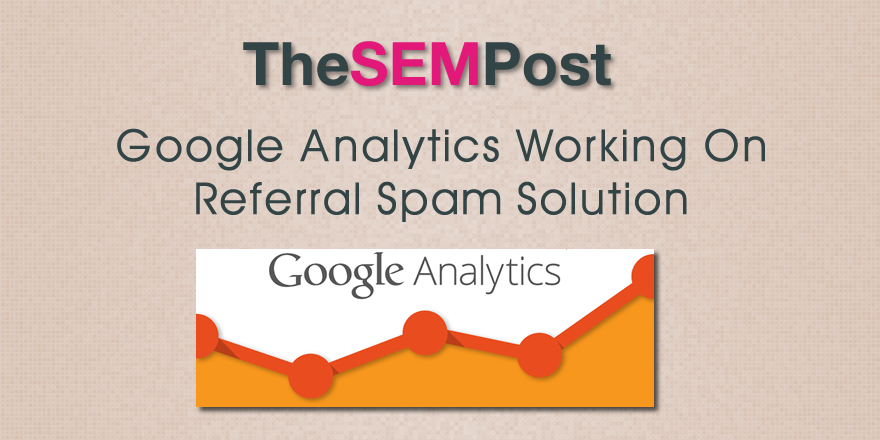 Google Analytics Working on Referral Spam Solution
