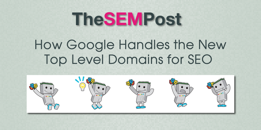 How Google Handles the New Top Level Domains for SEO