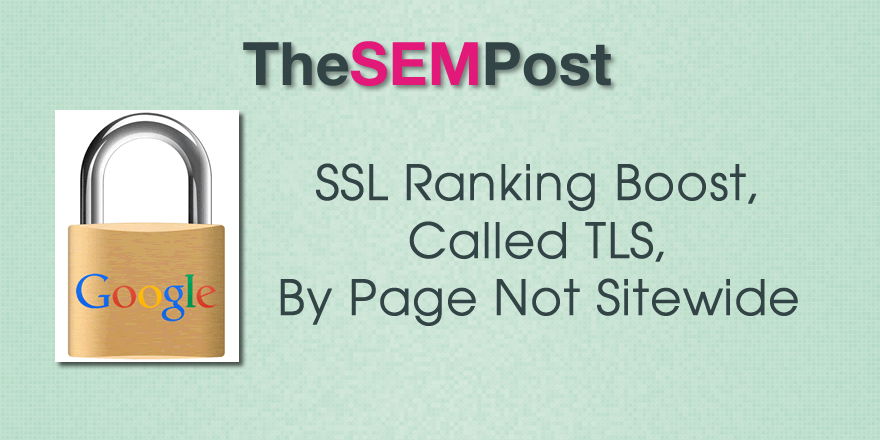 SSL Ranking Boost, Called TLS, By Page Not Sidewide