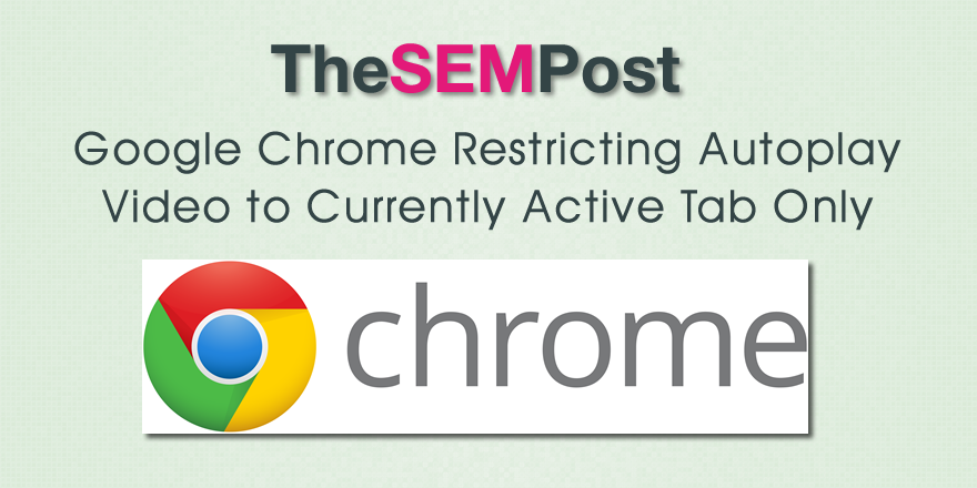 Google Chrome Restricting Autoplay Video to Current Tab Only