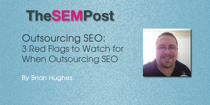 3 Red Flags to Watch for When Outsourcing SEO