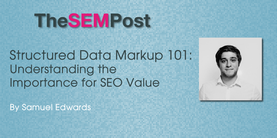 Structured Data Markup 101: Understanding the Importance