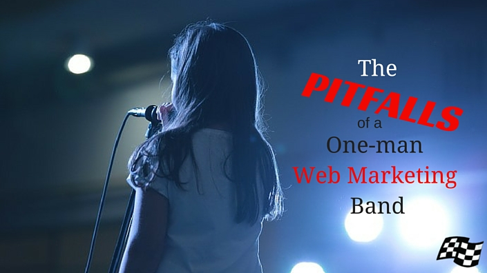 The Pitfalls of a One-Man Web Marketing Band