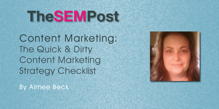 Quick 'n Dirty Content Marketing Strategy Checklist