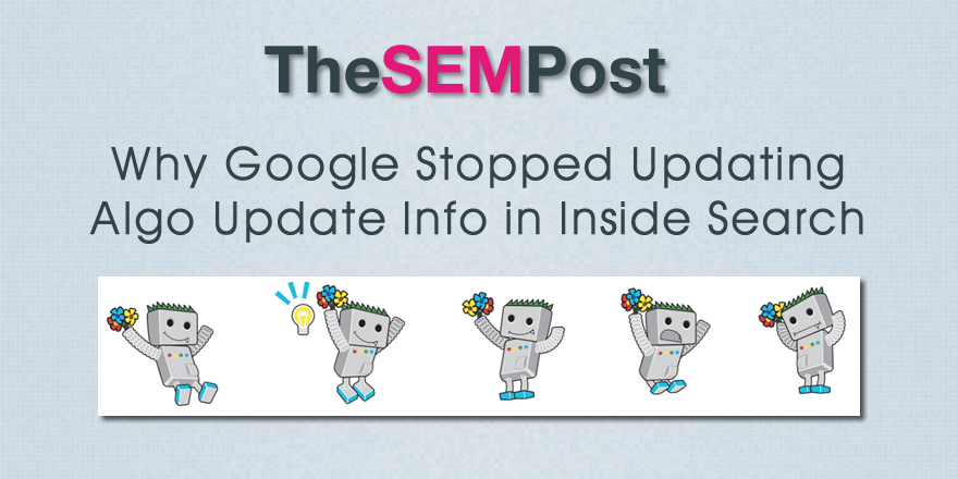 Why Google Stopping Updating Algo Update Info on Inside Search