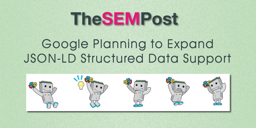 Google Planning to Expand JSON-LD Structured Data to More Features