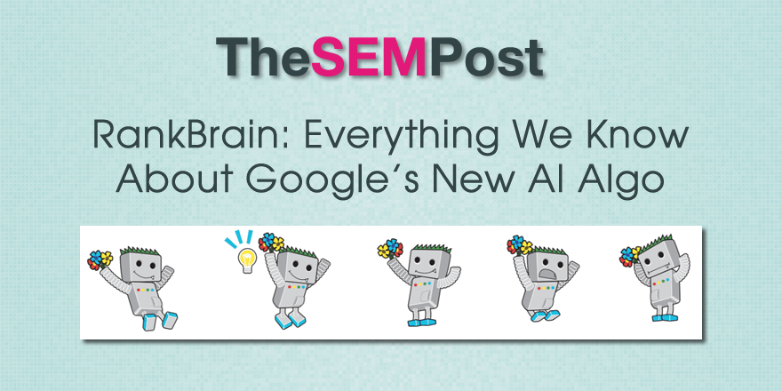 RankBrain: Everything We Know About Google's AI Algorithm