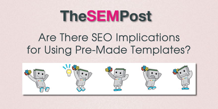 Are there SEO Implications for Using Pre-Made Templates?