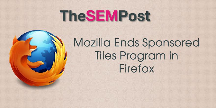 Mozilla Ends Sponsored Tile Ads Program in Firefox