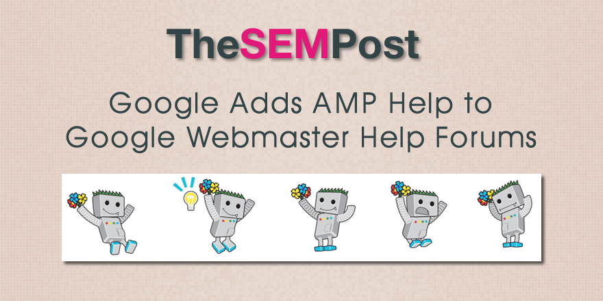 Google Adds AMP Help to Webmaster Help Forums