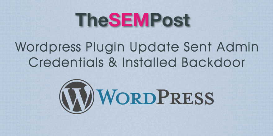 WordPress Plugin Update Sent Admin Credentials & Installed Backdoor
