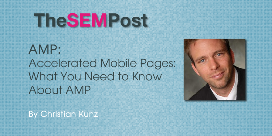 Accelerated Mobile Pages (AMP) – What You Need to Know