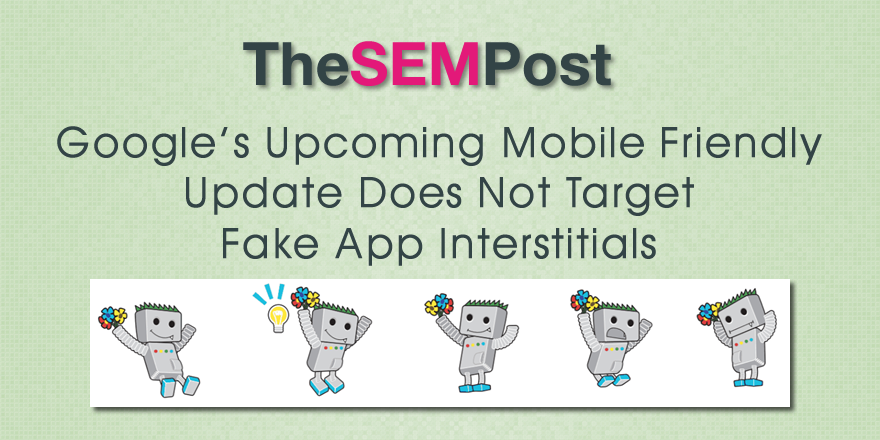 mobile friendly fake app interstitials