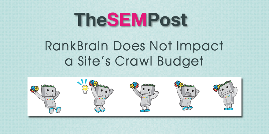 RankBrain Does Not Impact Site's Crawl Budget