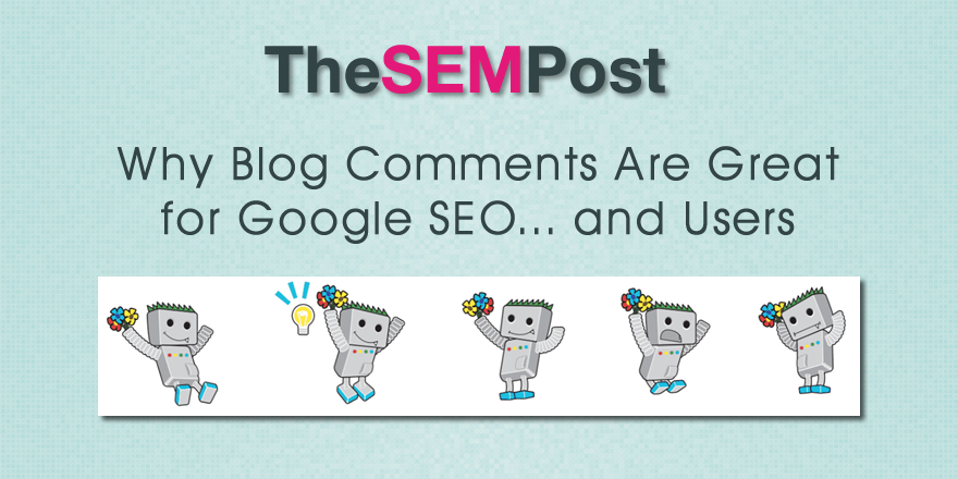 Why Blog Comments Are Great for Google SEO… and Users