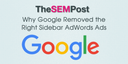 Why Google Removed the Right Sidebar AdWords Ads