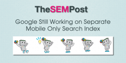 Google Still Working on Separate Mobile Search Index
