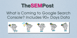 What is Coming to Google Search Console? Includes 90+ Days of Data