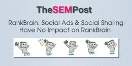 RankBrain: Social Sharing and Social Ads Have No Impact on RankBrain