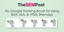 No Google Ranking Boost for Using Both XML & HTML Sitemaps