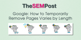 Google: How to Temporarily Remove Pages Varies by Length