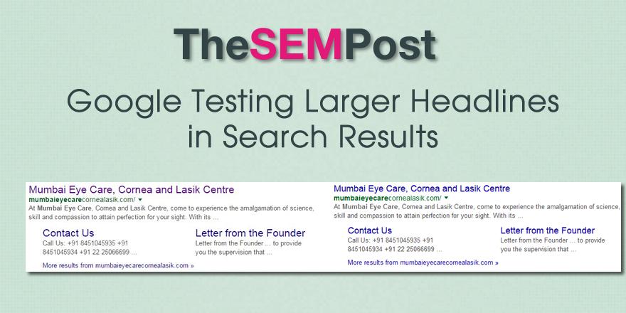 google testing larger headlines