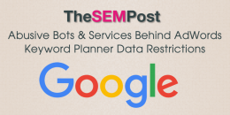 Abusive Bots & Services Behind the AdWords Keyword Planner Data Restrictions