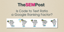 Is Code to Text Ratio a Google Ranking Factor?