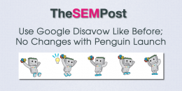 Use Google Disavow Like Before, No Changes With Real Time Penguin