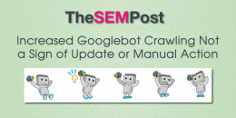 Increased Googlebot Crawling Not a Sign of Google Update or Manual Action