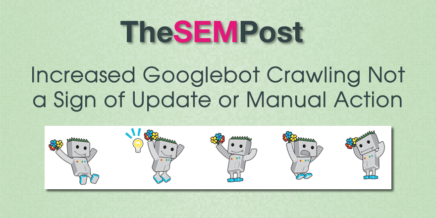 googlebot-increased-crawling