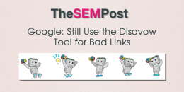 Google: Still Use the Disavow Tool for Bad Links
