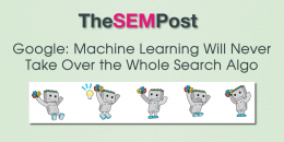 Google: Machine Learning Will Never Take Over the Whole Search Algorithm