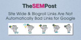 Site Wide & Blogroll Links Are Not Automatically Bad Links for Google