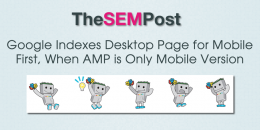Google Indexes Desktop Page for Mobile First Index, When AMP Only Mobile Friendly Version