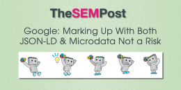 Google: Marking Up With Both JSON-LD & Microdata Not a Risk