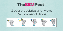 Google Updates Site Move Recommendations for Webmasters
