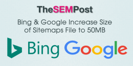 Google & Bing Increase Size of Sitemap Files to 50MB