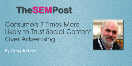 Consumers 7 Times More Likely to Trust Social Content over Advertising